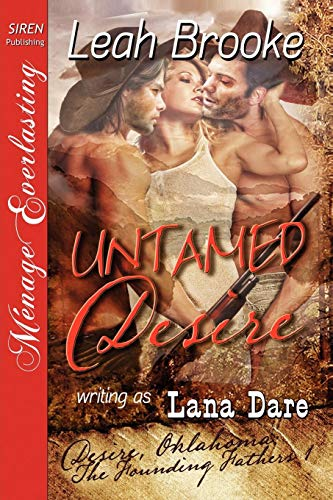 9781610342278: Untamed Desire [Desire, Oklahoma: The Founding Fathers 1] [The Leah Brooke Collection] (Siren Publishing Menage Everlasting)