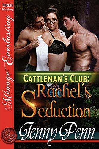 Rachel's Seduction [Cattleman's Club 3] [The Jenny: Penn, Jenny