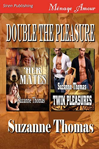 9781610342551: Double the Pleasure [Her Mates: Twin Pleasures] (Siren Publishing Menage Amour)