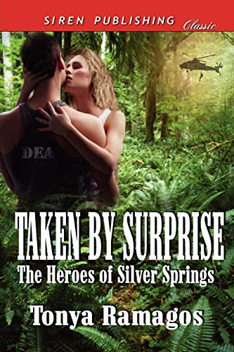 Taken by Surprise The Heroes of Silver Springs 7 (Siren Publishing Classic): Tonya Ramagos