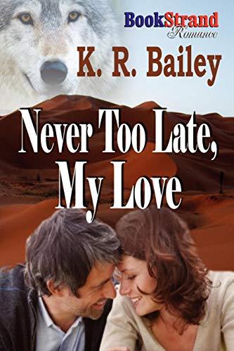 9781610343800: Never Too Late, My Love (Bookstrand Publishing Romance)