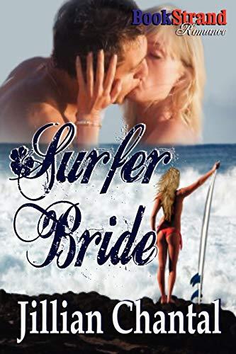 Surfer Bride (Bookstrand Publishing Romance): Chantal, Jillian