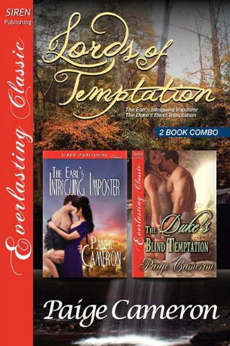 9781610345187: Lords of Temptation [The Earl's Intriguing Imposter: The Duke's Blind Temptation] [The Paige Cameron Collection] (Siren Publishing Everlasting Classic