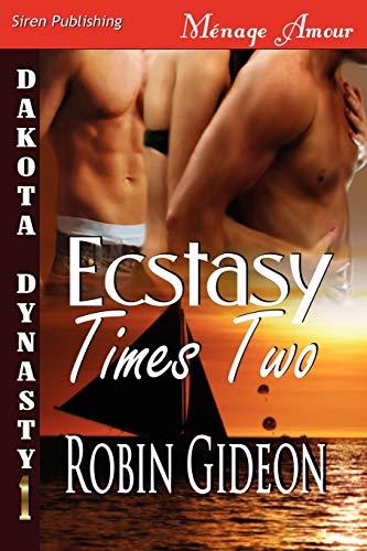 Ecstasy Times Two The Dakota Dynasty (Siren Publishing Menage Amour): Robin Gideon