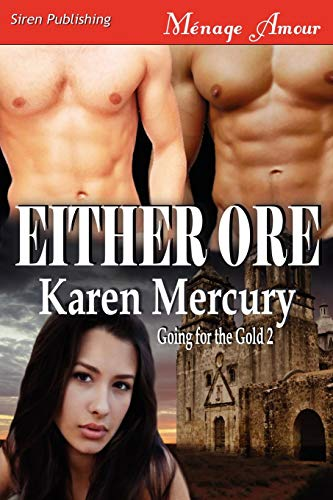 Either Ore Going for the Gold 2 (Siren Publishing Menage Amour): Karen Mercury