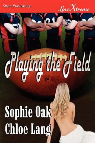 9781610345637: Playing the Field (Siren Publishing Lovextreme)