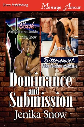 9781610345736: Dominance and Submission [Blush: A Story of Dominance and Submission: Bittersweet: A Story of Dominance and Submission] (Siren Publishing Menage Amour