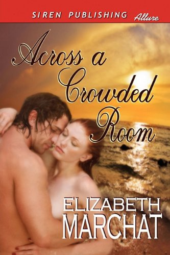 9781610345767: Across a Crowded Room (Siren Publishing Allure)