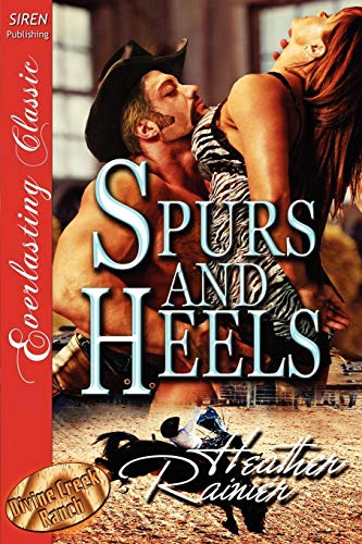 9781610346085: Spurs and Heels [Divine Creek Ranch 5] [The Heather Rainier Collection] (Siren Publishing Everlasting Classic)
