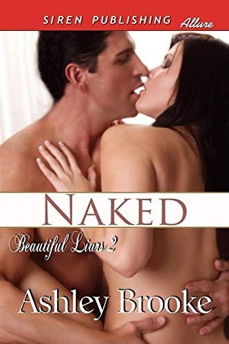 9781610346436: Naked [Beautiful Liars 2] (Siren Publishing Allure) (Beautiful Liars: Siren Publishing Allure)