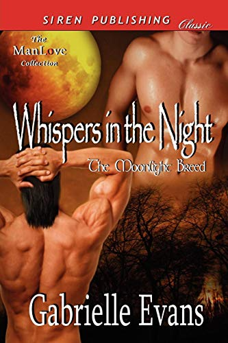 9781610346634: Whispers in the Night [The Moonlight Breed 3] (Siren Publishing Classic Manlove) (The Moonlight Breed: Siren Publishing Classic Manlove)