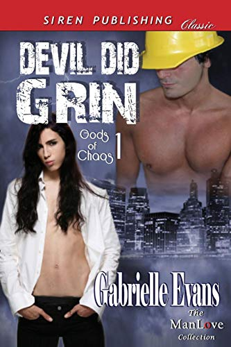 Devil Did Grin [Gods of Chaos 1] (Siren Publishing Classic Manlove) (Gods of Chaos: Siren ...