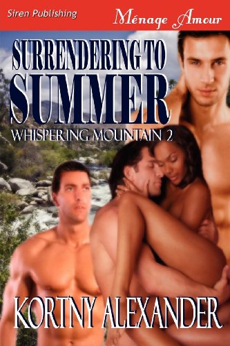Surrendering to Summer [Whispering Mountain 2] (Siren Publishing Menage Amour) (Whispering Mountain...