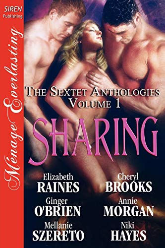 9781610348560: Sharing [The Sextet Anthology, Volume 1] [The Sextet Collection] (Siren Publishing Menage Everlasting) (Siren Publishing Menage Everlasting, the Sextet Collection)