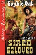 Siren Beloved [Texas Sirens 4] (Siren Publishing Menage Everlasting): Oak, Sophie