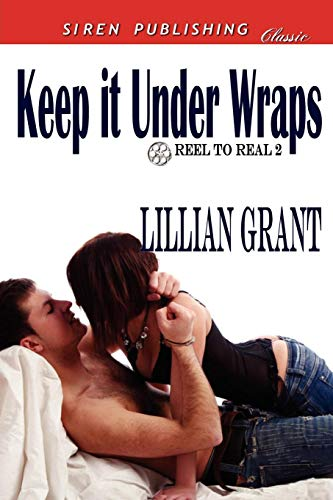 9781610349970: Keep It Under Wraps [Reel to Real 2] (Siren Publishing Classic)