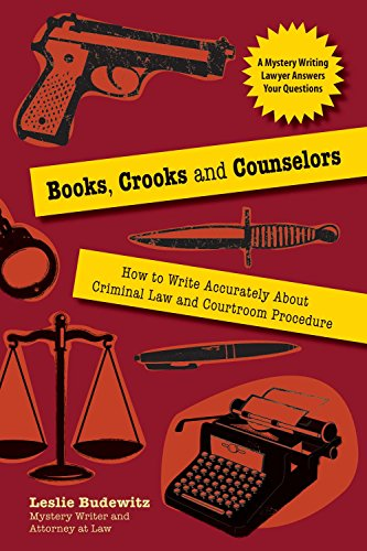 9781610350198: Books, Crooks, and Counselors: How to Write Accurately About Criminal Law and Courtroom Procedure