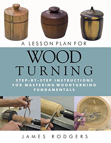 9781610351812: A Lesson Plan for Woodturning: Step-by-Step Instructions for Mastering Woodturning Fundamentals