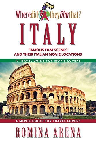 9781610351829: Where Did They Film That? Italy: Famous Film Scenes and Their Italian Locations