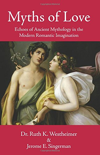 9781610352116: Myths of Love: Echoes of Greek and Roman Mythology in the Modern Romantic Imagination
