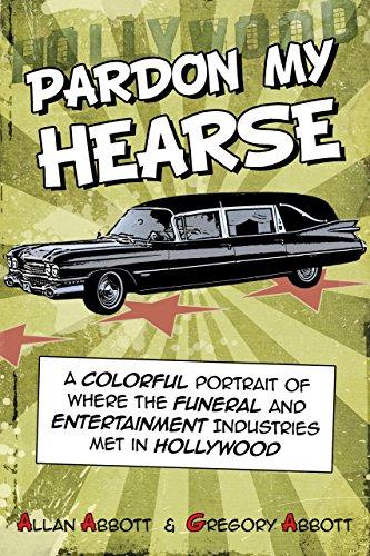 Pardon My Hearse A Colorful Portrait of: Abbott, Allan &