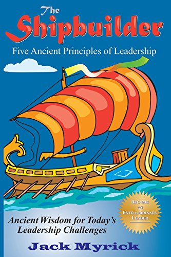 9781610352550: The Shipbuilder: Five Ancient Principles of Leadership