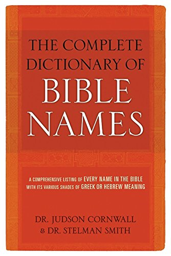 9781610361118: Complete Dictionary of Bible Names