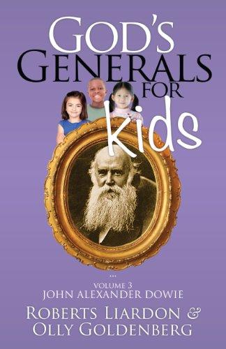 9781610361187: God's Generals For Kids Volume 3: John Alexander Dowie