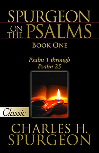 Spurgeon on the Psalms:A Pure Gold Classic- Book One Psalm 1 through Psalm 25: Charles H. Spurgeon