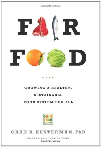 9781610390064: Fair Food: Growing a Healthy, Sustainable Food System for All