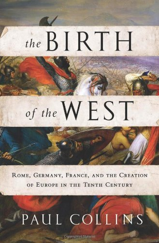 The Birth of the West: Rome, Germany,: Collins, Paul