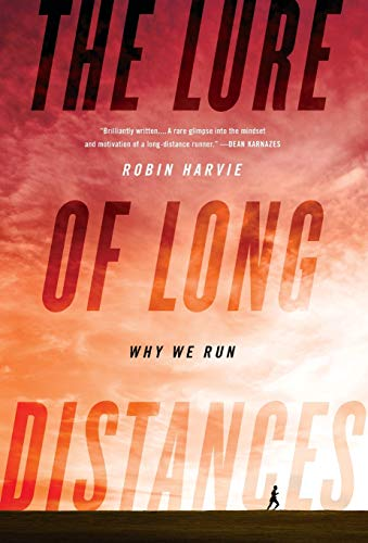 9781610390200: The Lure of Long Distances: Why We Run