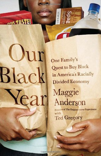 9781610390248: Our Black Year: One Family's Quest to Buy Black in America's Racially Divided Economy