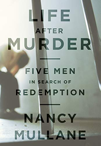 9781610390293: Life After Murder: Five Men in Search of Redemption