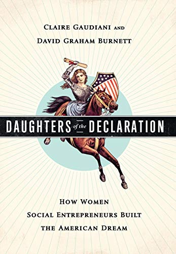 9781610390316: Daughters of the Declaration: How Women Social Entrepreneurs Built the American Dream