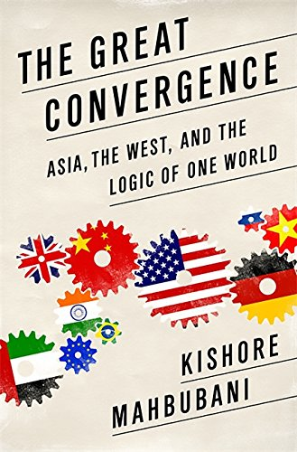 9781610390330: The Great Convergence: Asia, the West, and the Logic of One World