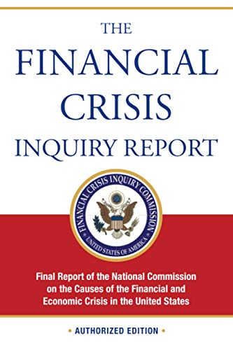 9781610390415: The Financial Crisis Inquiry Report, Authorized Edition: Final Report of the National Commission on the Causes of the Financial and Economic Crisis in the United States