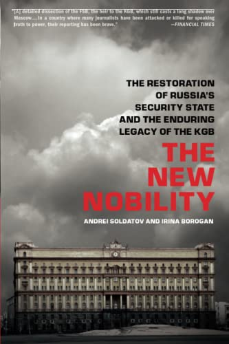 9781610390552: The New Nobility: The Restoration of Russia's Security State and the Enduring Legacy of the KGB