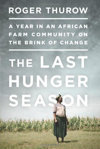 9781610390675: The Last Hunger Season: A Year in an African Farm Community on the Brink of Change