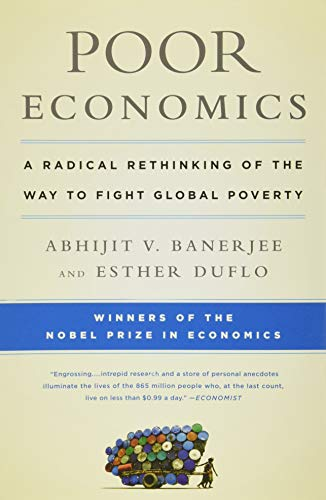 9781610390934: Poor Economics: A Radical Rethinking of the Way to Fight Global Poverty