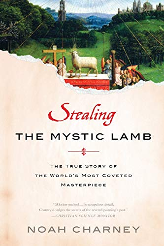 9781610390965: Stealing the Mystic Lamb: The True Story of the World's Most Coveted Masterpiece