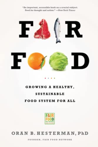 9781610391023: Fair Food: Growing a Healthy, Sustainable Food System for All