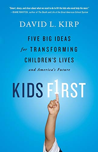 9781610391030: Kids First: Five Big Ideas for Transforming Children's Lives and America's Future