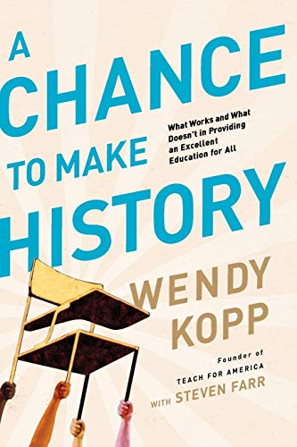 9781610391047: A Chance to Make History: What Works and What Doesn't in Providing an Excellent Education for All