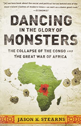 9781610391078: Dancing in the Glory of Monsters: The Collapse of the Congo and the Great War of Africa