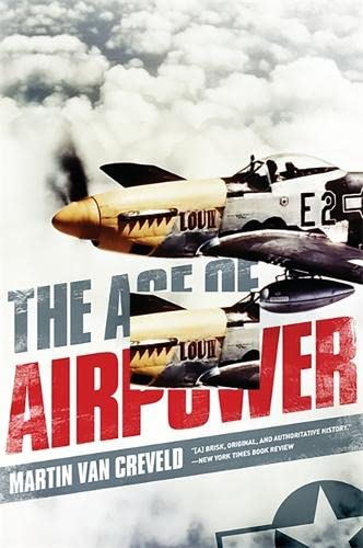 The Age of Airpower: Van Creveld, Martin
