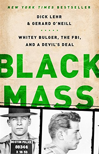 9781610391092: Black Mass: Whitey Bulger, the FBI, and a Devil's Deal