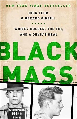 9781610391092: Black Mass: Whitey Bulger, the FBI, and a Devil's Deal