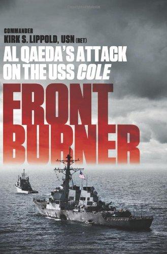 Front Burner: Al Qaeda's Attack on the USS Cole: Lippold, Kirk