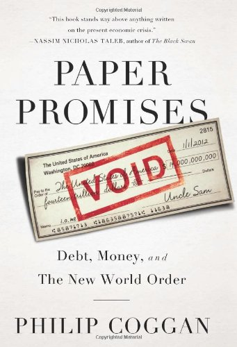 9781610391269: Paper Promises: Debt, Money, and the New World Order